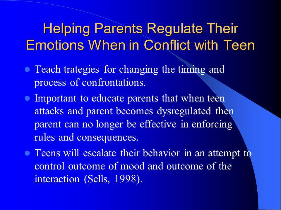 Helping Parents Regulate Their Emotions When in Conflict with Teen