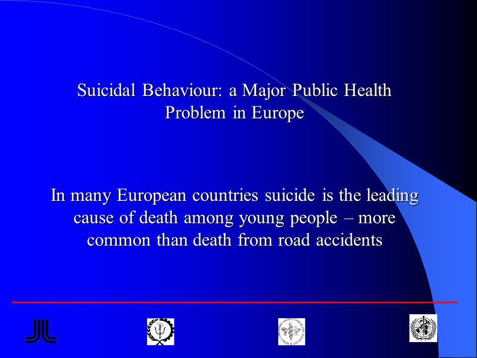 Suicidal Behaviour: a Major Public Health Problem in Europe