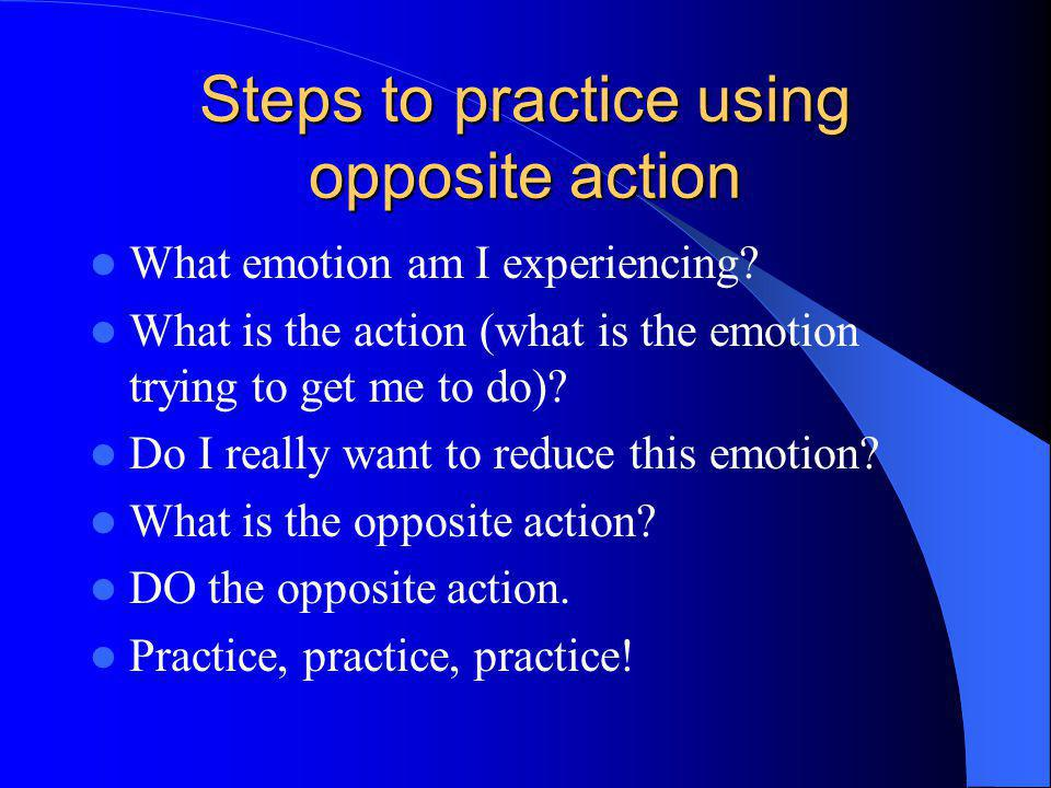 Steps to practice using opposite action