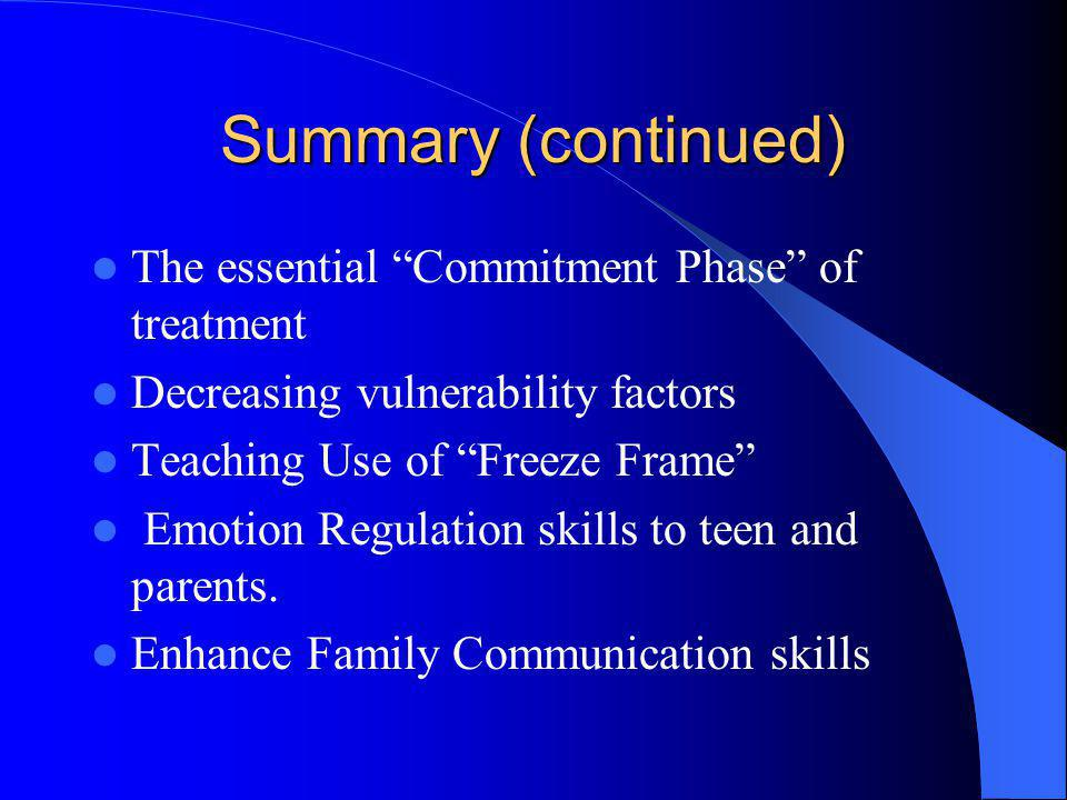 Summary (continued) The essential Commitment Phase of treatment
