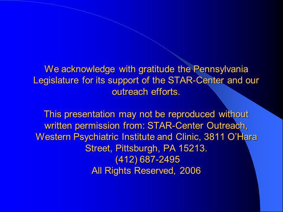We acknowledge with gratitude the Pennsylvania Legislature for its support of the STAR-Center and our outreach efforts.
