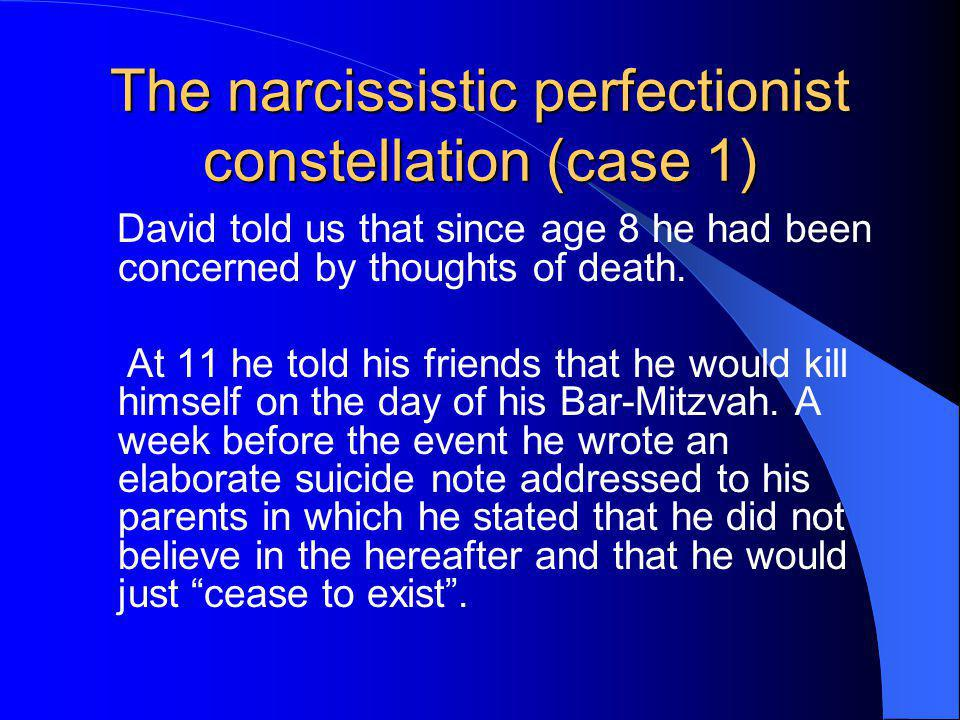 The narcissistic perfectionist constellation (case 1)