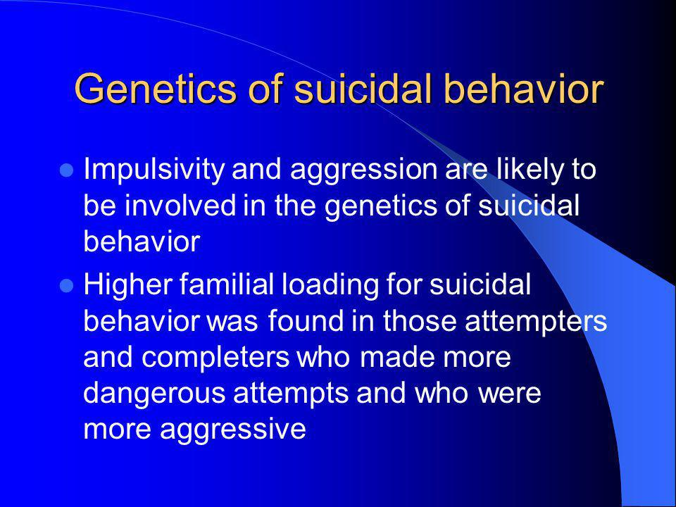 Genetics of suicidal behavior