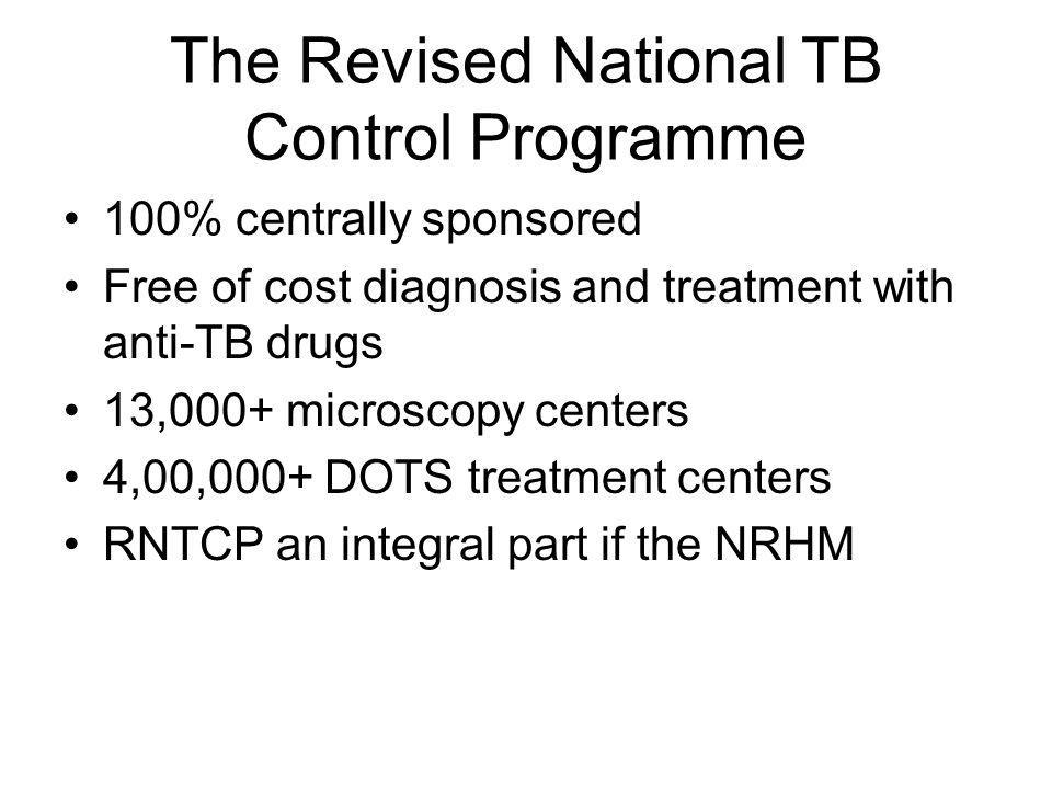 The Revised National TB Control Programme