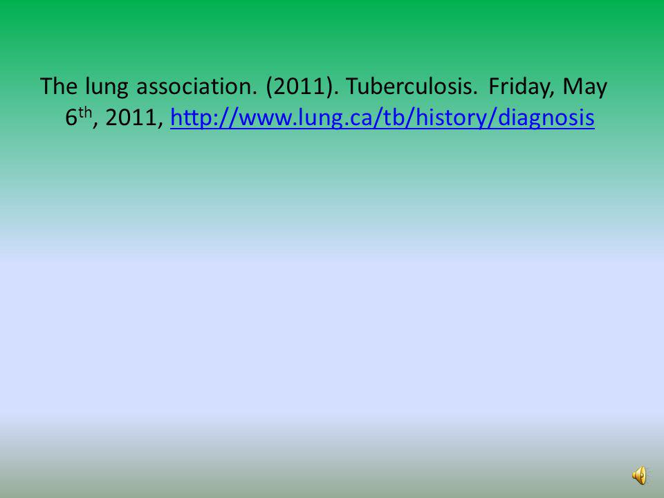 The lung association. (2011). Tuberculosis