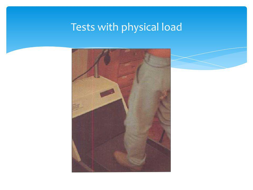 Tests with physical load