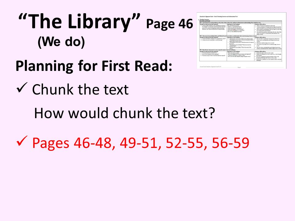 The Library Page 46 Planning for First Read: Chunk the text