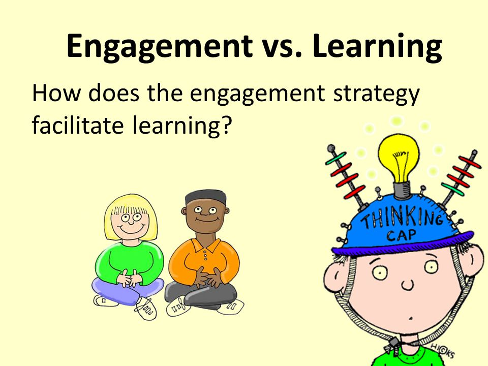 Engagement vs. Learning
