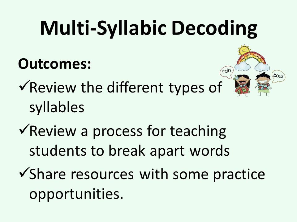 Multi-Syllabic Decoding