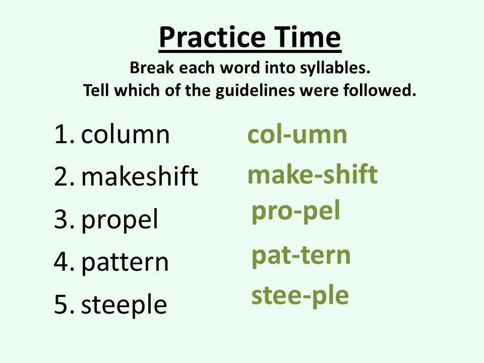 Practice Time Break each word into syllables