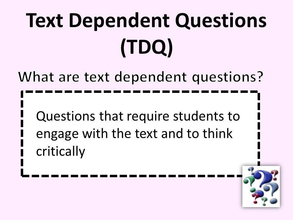 Text Dependent Questions (TDQ)
