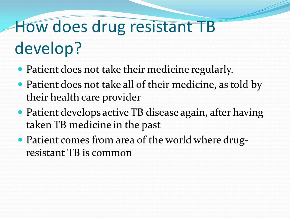 How does drug resistant TB develop