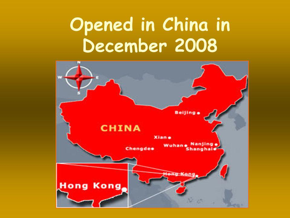 Opened in China in December 2008