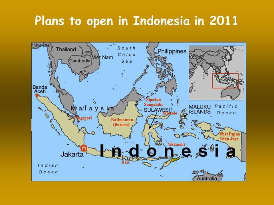 Plans to open in Indonesia in 2011