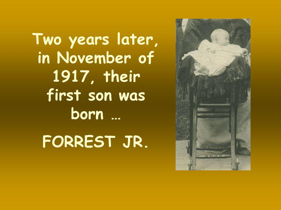 Two years later, in November of 1917, their first son was born …