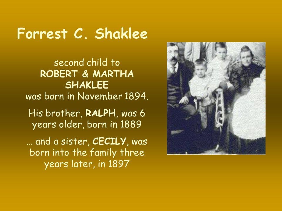 Forrest C. Shaklee second child to ROBERT & MARTHA SHAKLEE