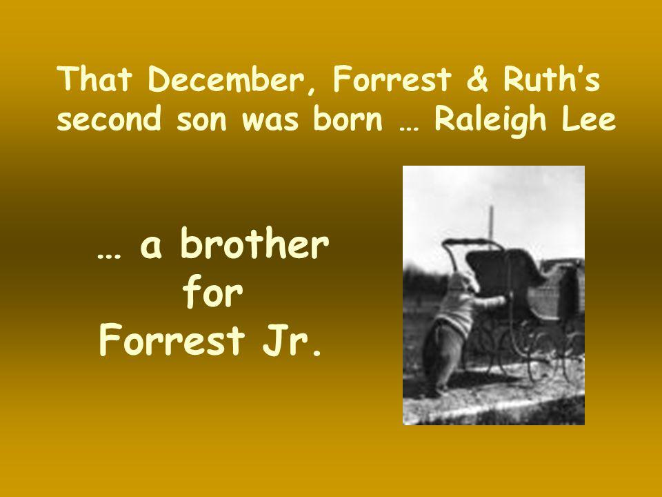 … a brother for Forrest Jr.
