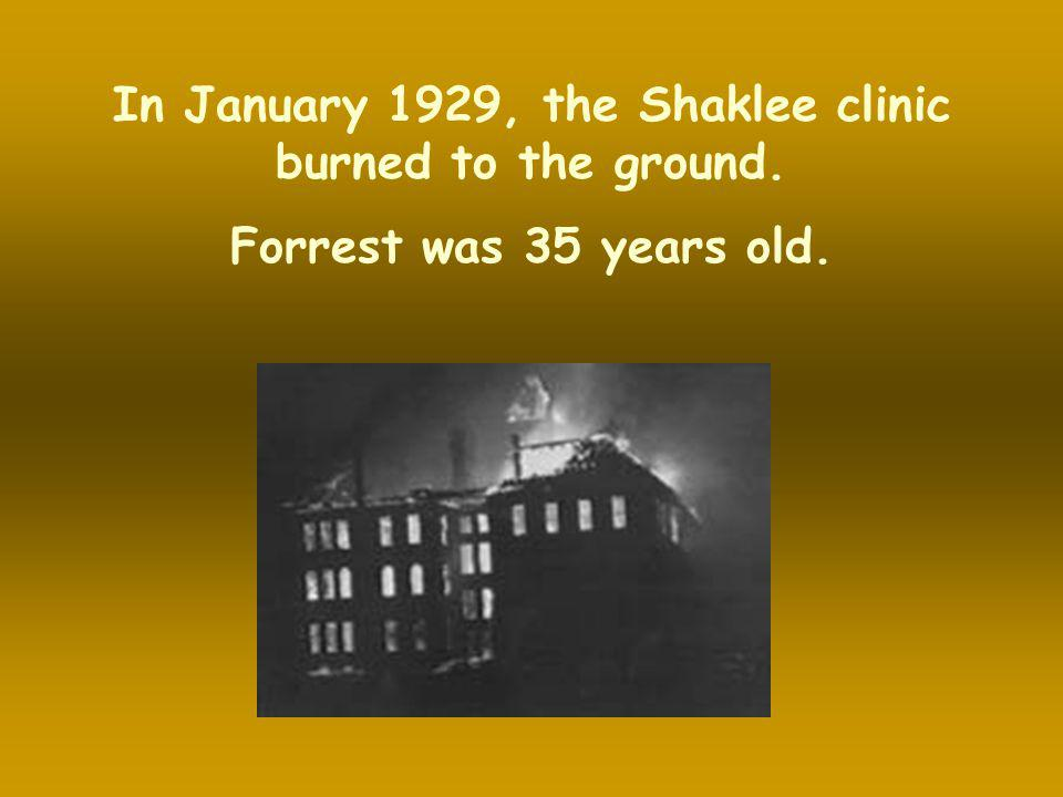 In January 1929, the Shaklee clinic burned to the ground.