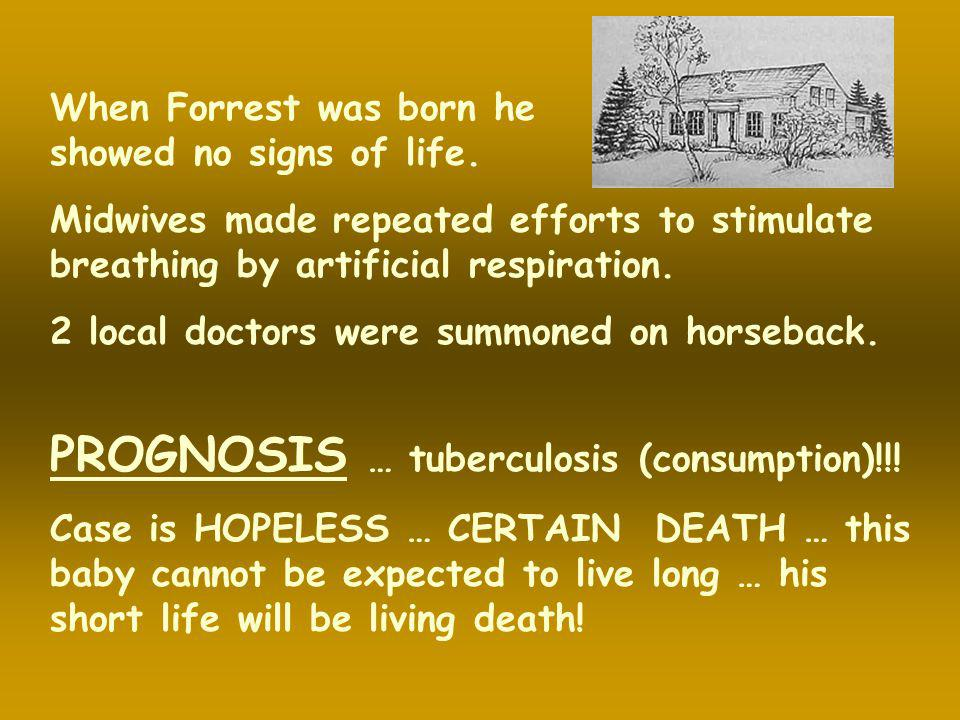 PROGNOSIS … tuberculosis (consumption)!!!