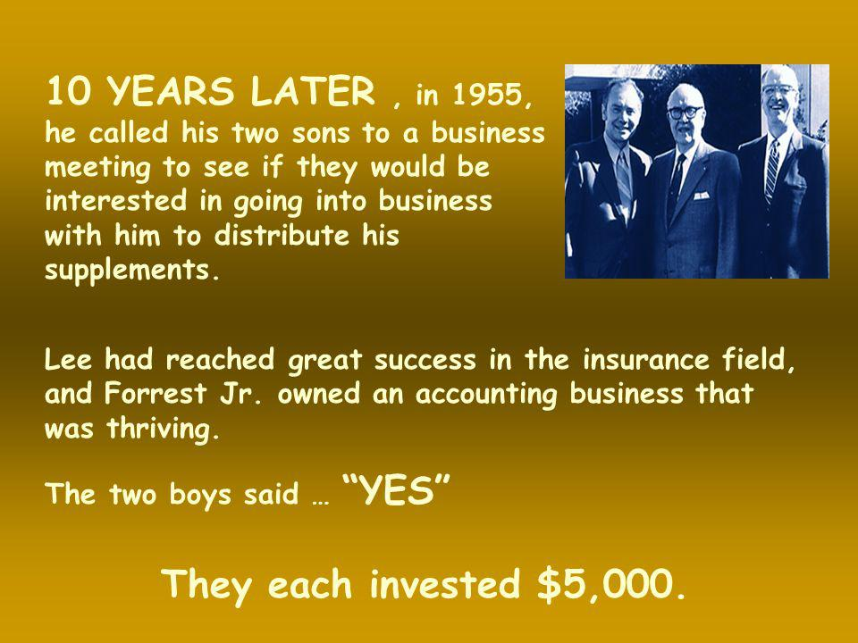 10 YEARS LATER , in 1955, They each invested $5,000.