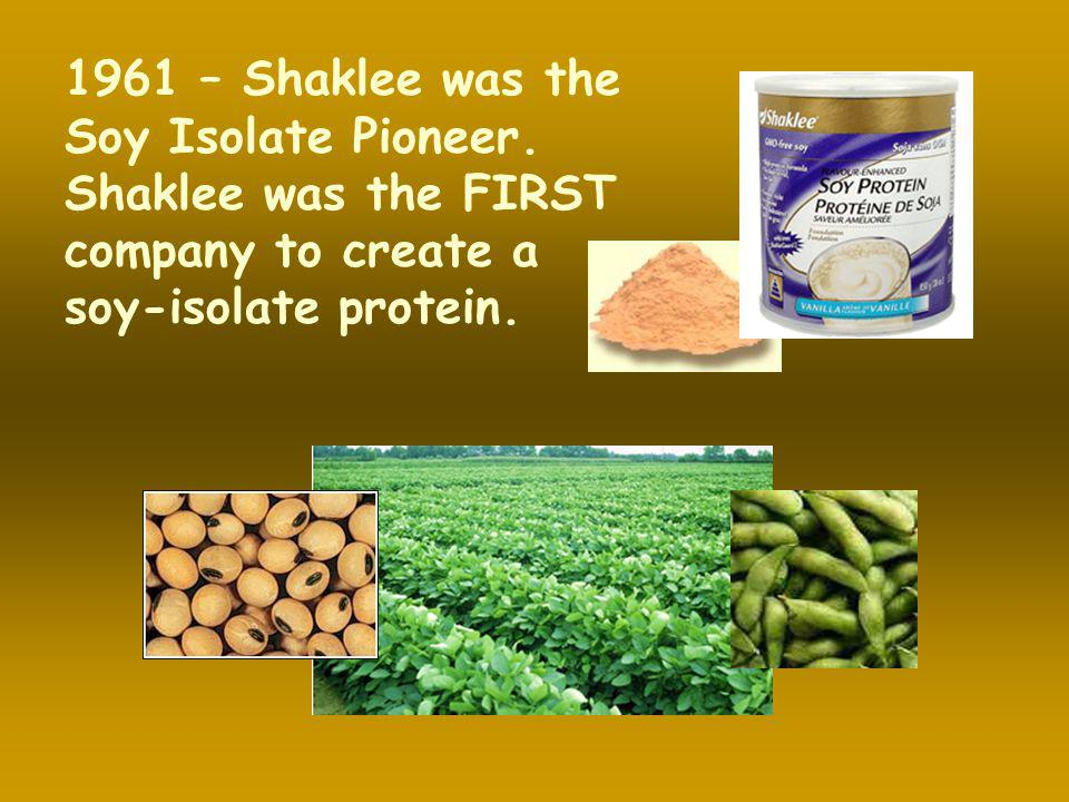 1961 – Shaklee was the Soy Isolate Pioneer