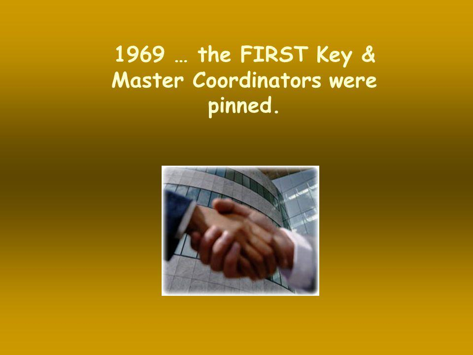 1969 … the FIRST Key & Master Coordinators were pinned.