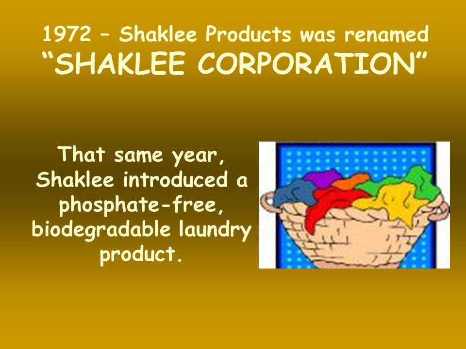 1972 – Shaklee Products was renamed SHAKLEE CORPORATION