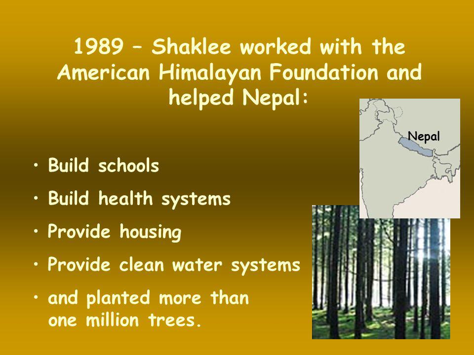 1989 – Shaklee worked with the American Himalayan Foundation and helped Nepal: