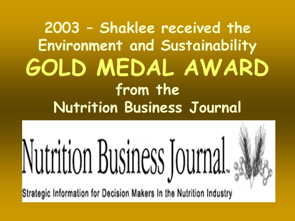 2003 – Shaklee received the Environment and Sustainability