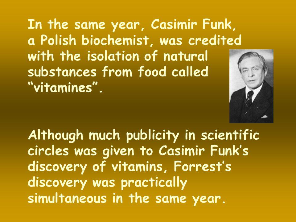 In the same year, Casimir Funk,