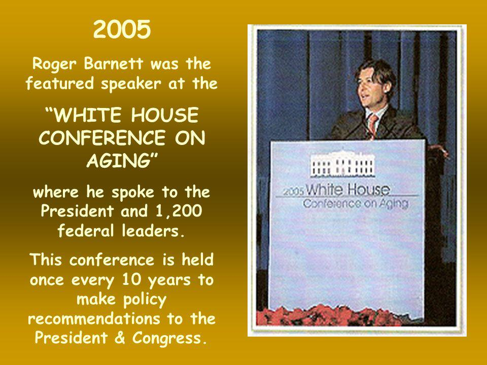 2005 WHITE HOUSE CONFERENCE ON AGING