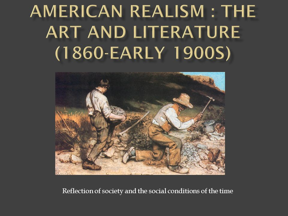 American Realism : the art and Literature (1860-early 1900S)