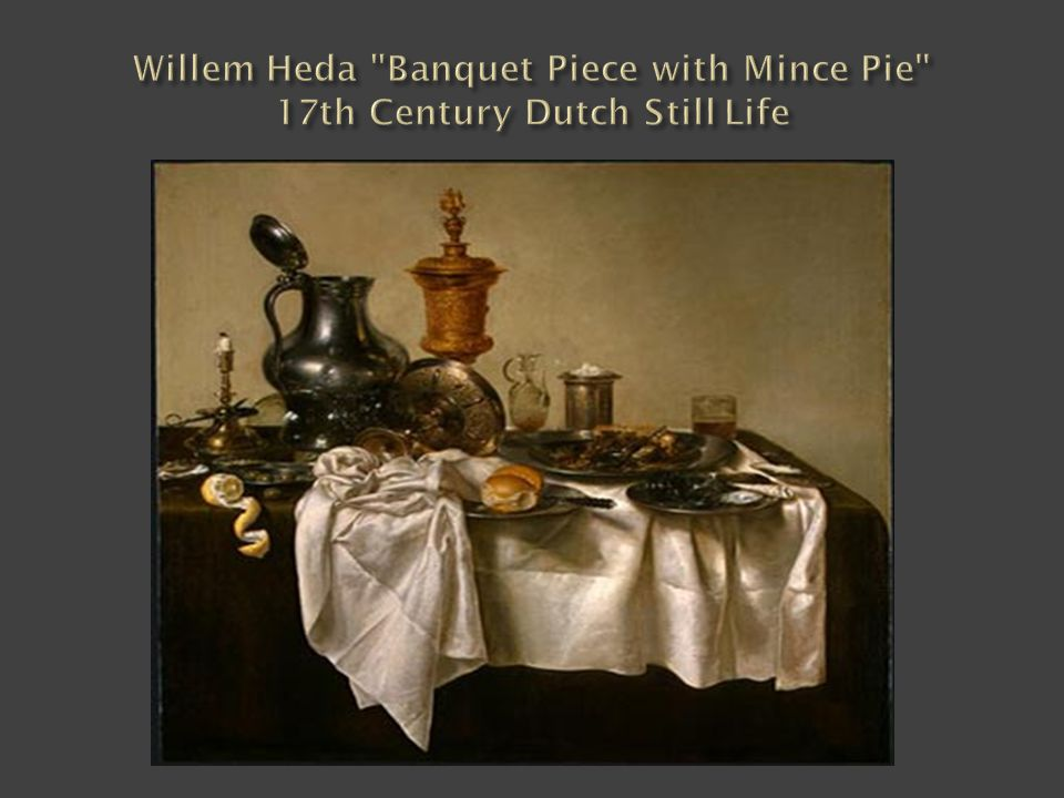 Willem Heda Banquet Piece with Mince Pie 17th Century Dutch Still Life