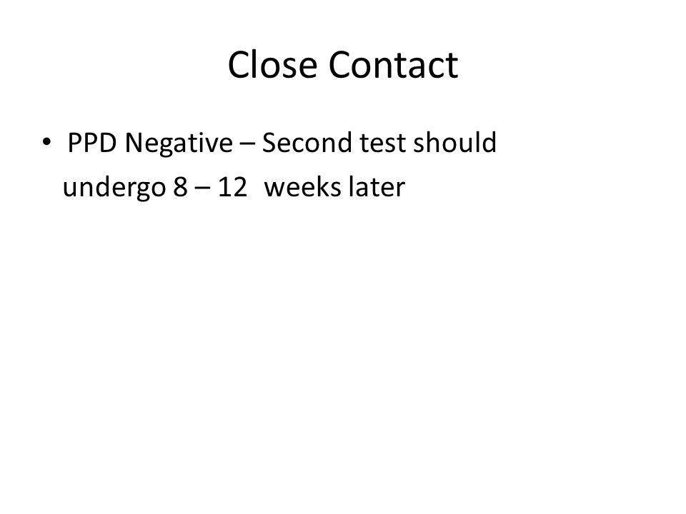 Close Contact PPD Negative – Second test should