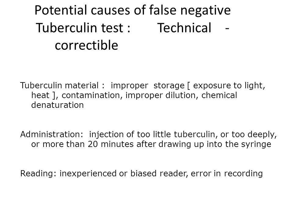 Potential causes of false negative Tuberculin test : Technical - correctible