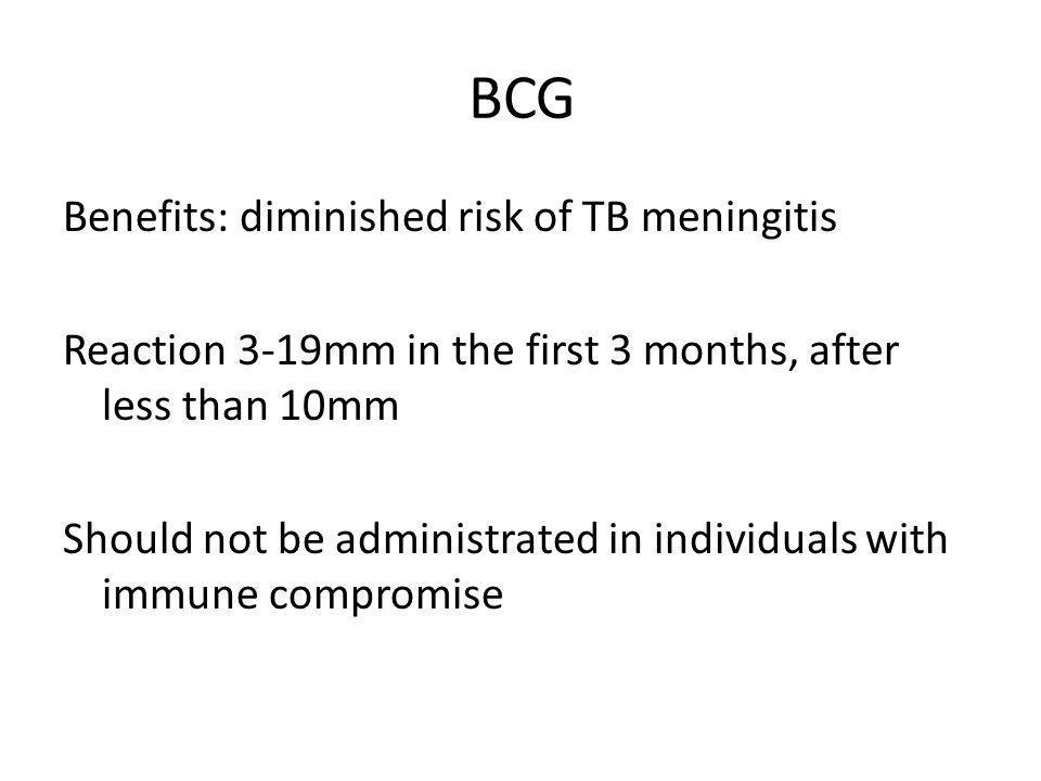 BCG Benefits: diminished risk of TB meningitis