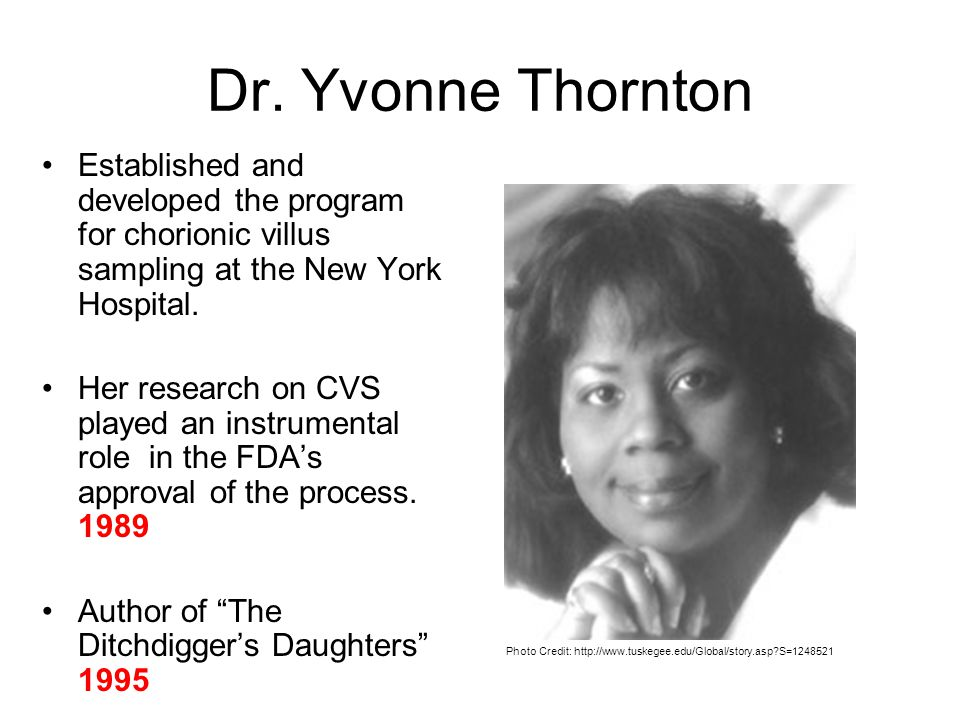 Dr. Yvonne Thornton Established and developed the program for chorionic villus sampling at the New York Hospital.