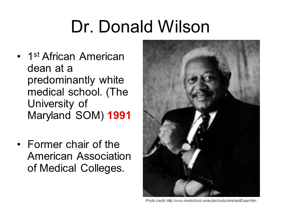 Dr. Donald Wilson 1st African American dean at a predominantly white medical school. (The University of Maryland SOM) 1991.