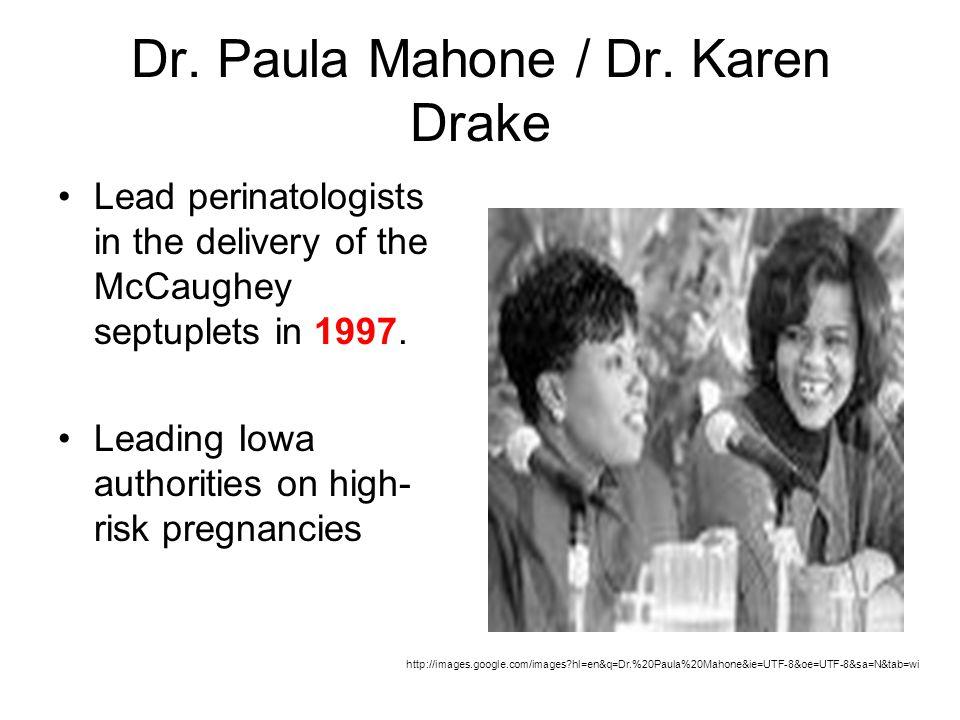 Dr. Paula Mahone / Dr. Karen Drake