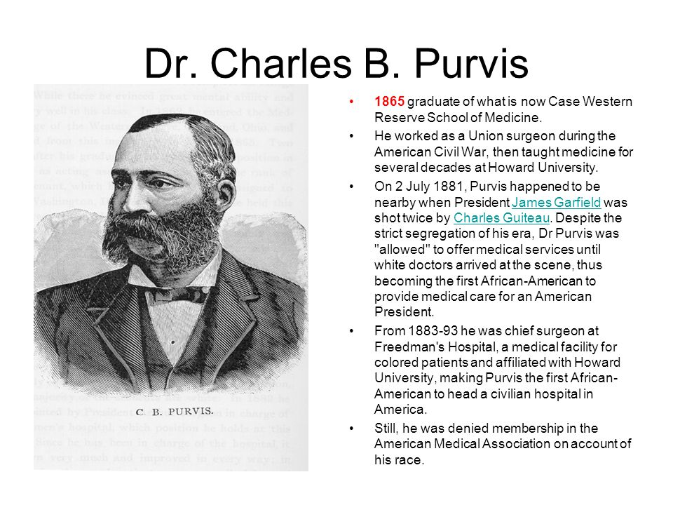 Dr. Charles B. Purvis 1865 graduate of what is now Case Western Reserve School of Medicine.