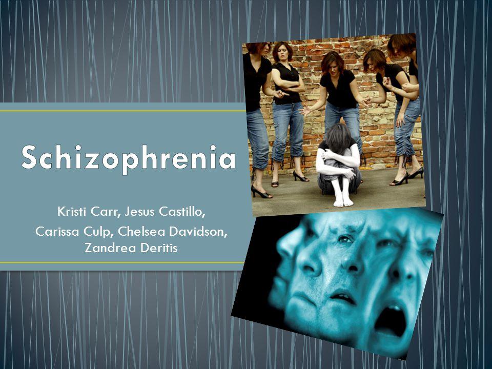 Schizophrenia Kristi Carr, Jesus Castillo,