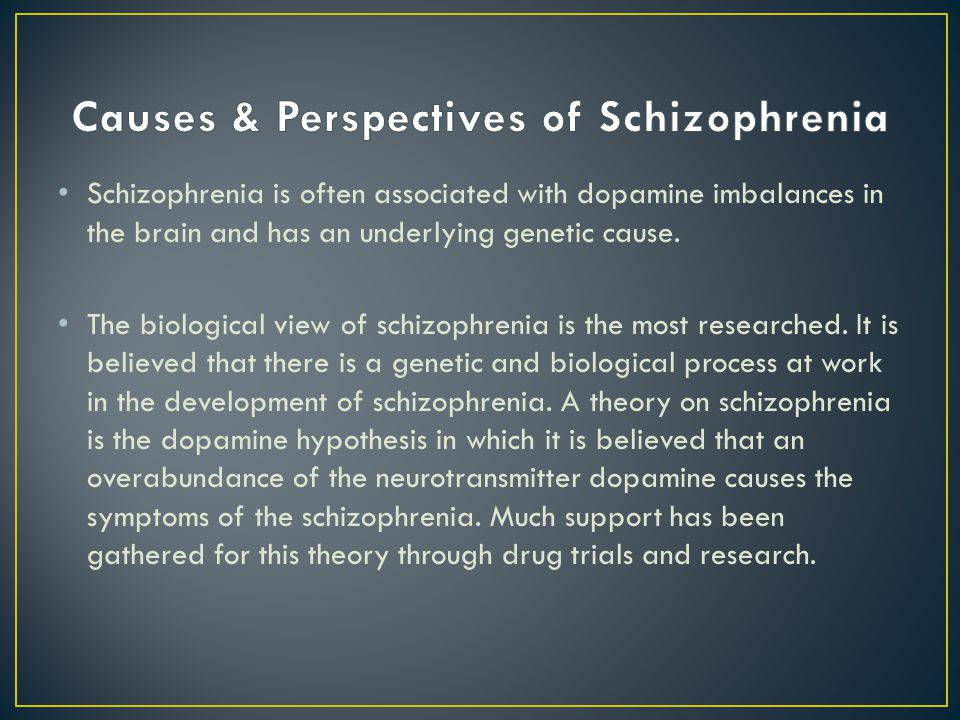 Causes & Perspectives of Schizophrenia