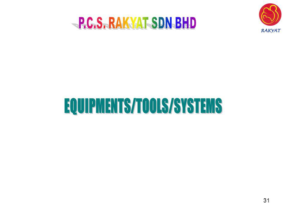 EQUIPMENTS/TOOLS/SYSTEMS