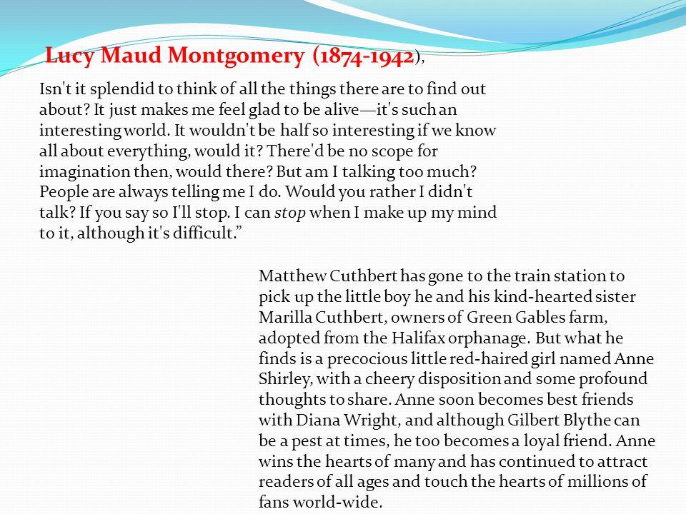 Lucy Maud Montgomery (1874-1942),