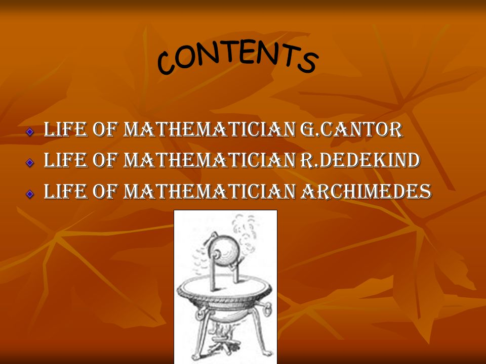 CONTENTS LIFE OF MATHEMATICIAN G.CANTOR