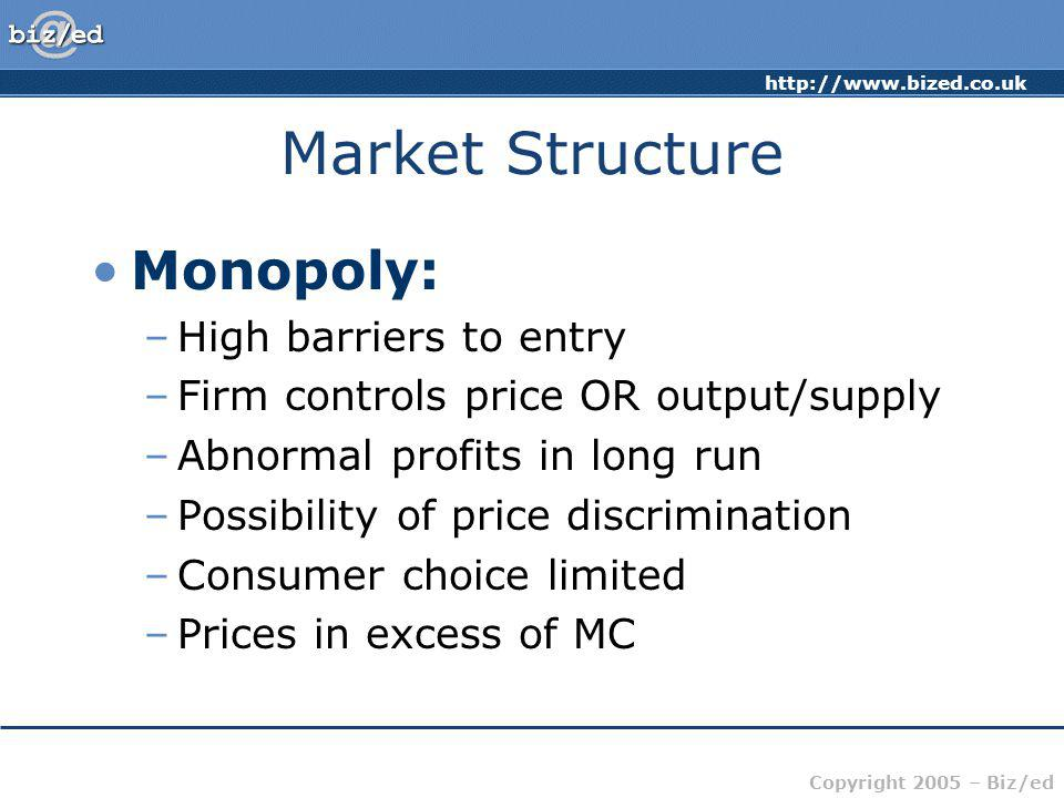 Market Structure Monopoly: High barriers to entry