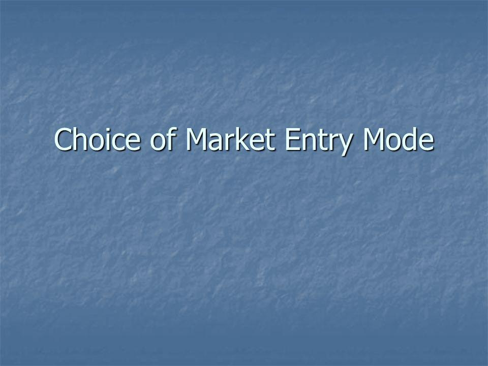 Choice of Market Entry Mode