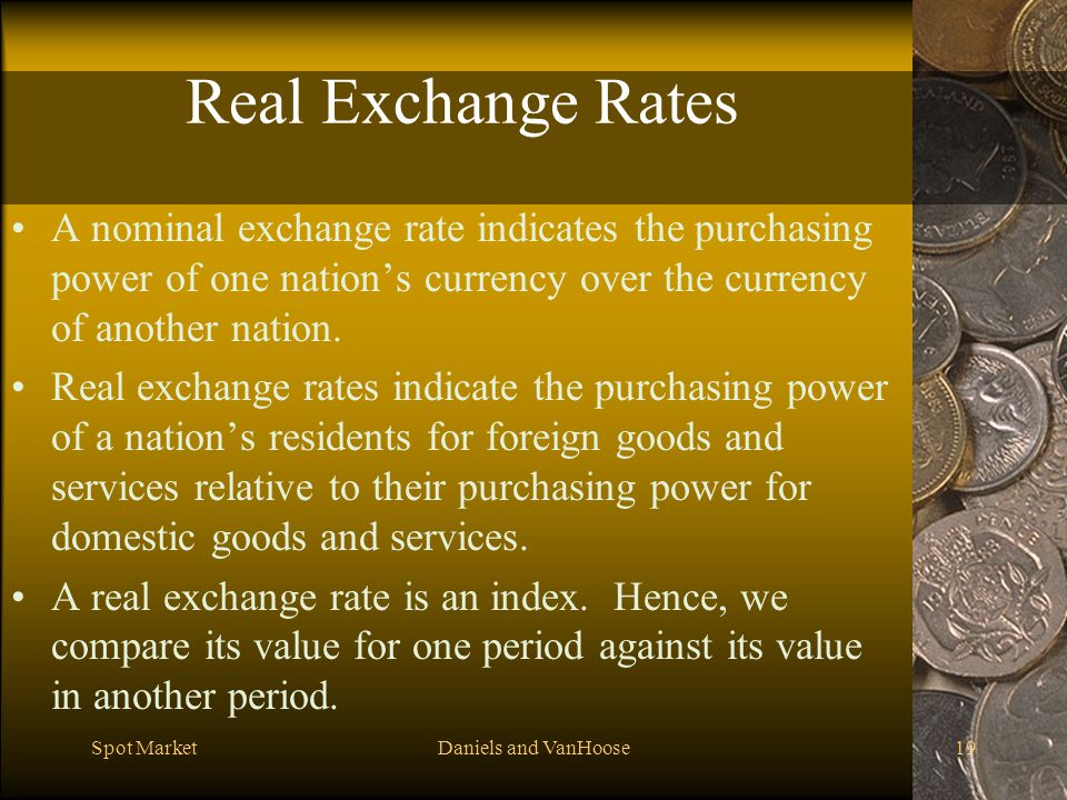 4/1/2017 Real Exchange Rates. A nominal exchange rate indicates the purchasing power of one nation's currency over the currency of another nation.