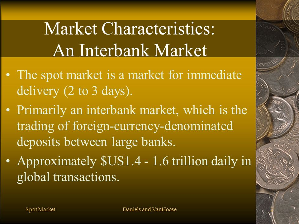 Market Characteristics: An Interbank Market