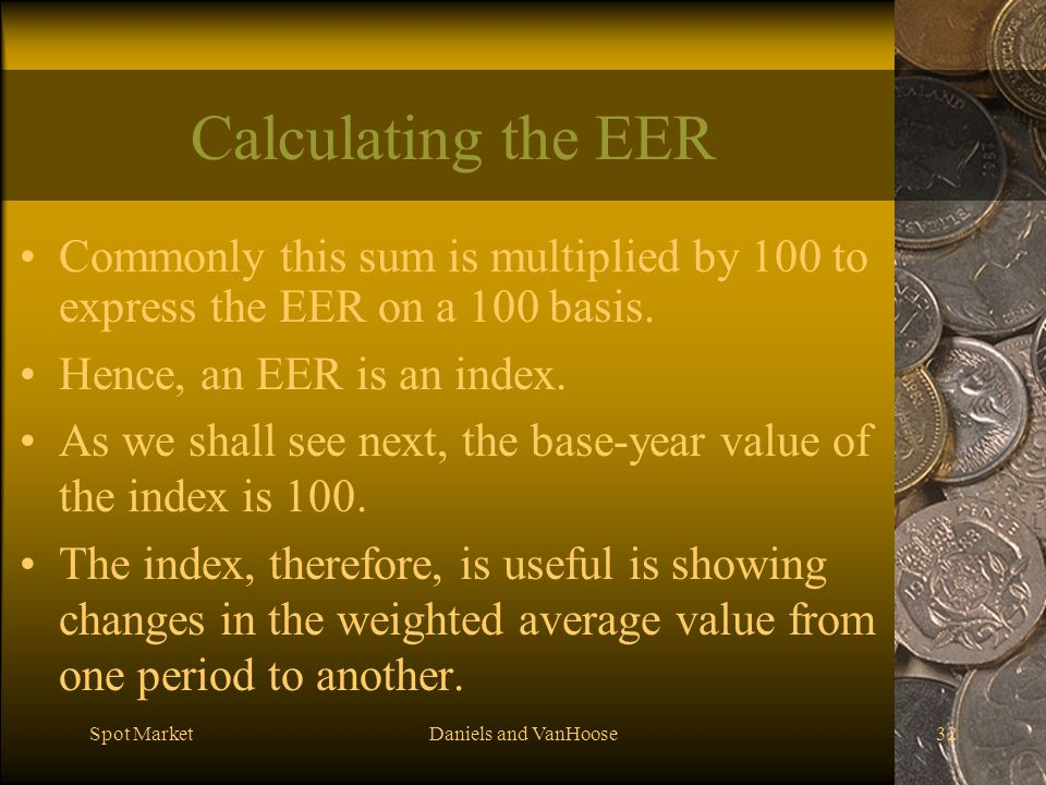 Calculating the EER Commonly this sum is multiplied by 100 to express the EER on a 100 basis. Hence, an EER is an index.